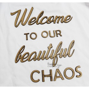 MDF Words - Welcome to Our Beautiful Chaos - 2inches - 1 Set