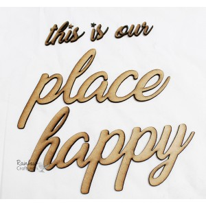 MDF Words - This is our Happy Place - 2inches - 1 Set